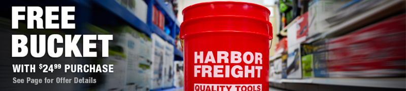 Free Bucket with $24.99 Purchase Through November 17, 2019 - Harbor Freight Tools
