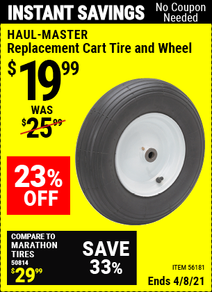 Buy the HAUL-MASTER Replacement Cart Tire and Wheel (Item 56181) for $19.99, valid through 4/8/2021.