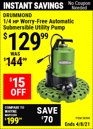 Buy the DRUMMOND 1/4 HP Worry-Free Automatic Submersible Utility Pump (Item 56599) for $129.99, valid through 4/8/2021.