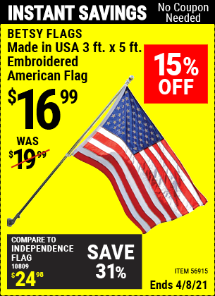 Buy the BETSY FLAGS 3 ft. x 5 ft. Embroidered American Flag (Item 56915) for $16.99, valid through 4/8/2021.