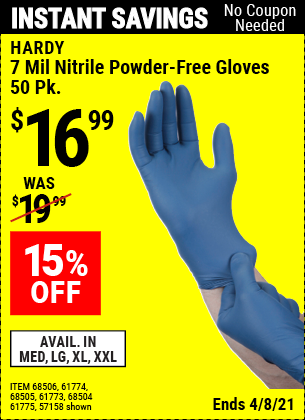 Buy the HARDY 7 mil Nitrile Powder-Free Gloves 50 Pc. Medium (Item 57158/61775/68504/68505/68506/61773/61774) for $16.99, valid through 4/8/2021.