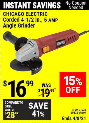 Buy the CHICAGO ELECTRIC Corded 4-1/2 in. 5 Amp Angle Grinder (Item 60372/91223) for $16.99, valid through 4/8/2021.