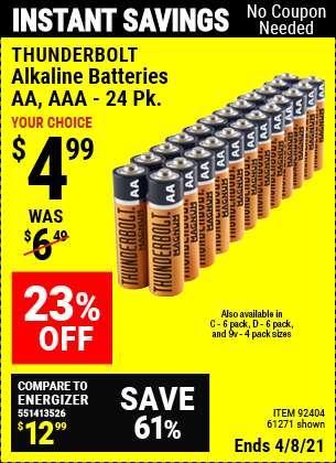 Buy the THUNDERBOLT Alkaline Batteries (Item 61271/92404/61270/92405/61272/92406/61279/92407/92408) for $4.99, valid through 4/8/2021.