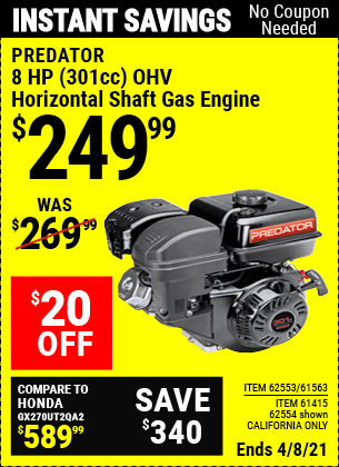 Buy the PREDATOR 8 HP (301cc) OHV Horizontal Shaft Gas Engine EPA/CARB (Item 62553/61563/62554/61415) for $249.99, valid through 4/8/2021.