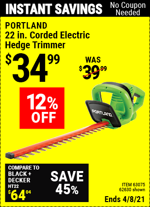 Buy the PORTLAND 22 in. Electric Hedge Trimmer (Item 62630/63075) for $34.99, valid through 4/8/2021.
