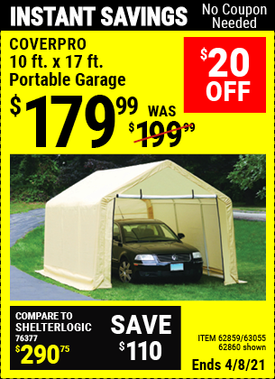 Buy the COVERPRO 10 Ft. X 17 Ft. Portable Garage (Item 62860/62859/63055) for $179.99, valid through 4/8/2021.
