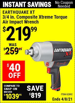 Buy the EARTHQUAKE XT 3/4 in. Composite Xtreme Torque Air Impact Wrench (Item 62892) for $219.99, valid through 4/8/2021.