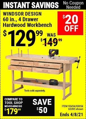 Buy the WINDSOR DESIGN 60 In. 4 Drawer Hardwood Workbench (Item 63395/93454/69054) for $129.99, valid through 4/8/2021.
