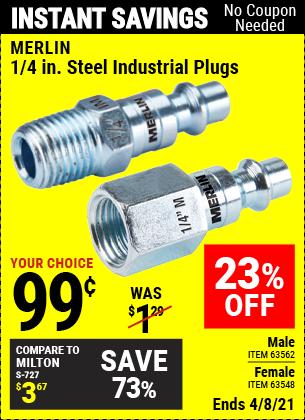 Buy the MERLIN 1/4 in. Male/Female Steel Industrial Plug (Item 63548/63562) for $0.99, valid through 4/8/2021.