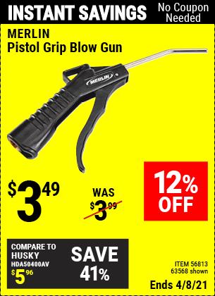 Buy the MERLIN Pistol Grip Blow Gun (Item 63568/56813) for $3.49, valid through 4/8/2021.