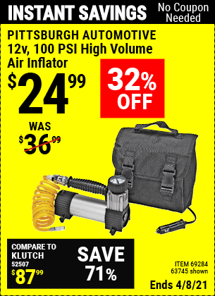 Buy the PITTSBURGH AUTOMOTIVE 12V 100 PSI High Volume Air Inflator (Item 63745/69284) for $24.99, valid through 4/8/2021.