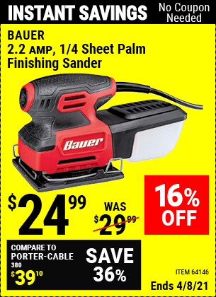 Buy the BAUER 2.2 Amp 1/4 Sheet Heavy Duty Palm Finishing Sander (Item 64146) for $24.99, valid through 4/8/2021.