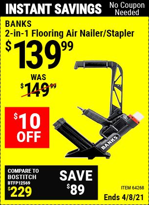 Buy the BANKS 2-in-1 Flooring Air Nailer/Stapler (Item 64268) for $139.99, valid through 4/8/2021.