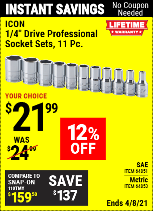 Buy the ICON 11 Pc 1/4 in. Drive Metric/SAE Professional Socket Set (Item 64851/64853) for $21.99, valid through 4/8/2021.