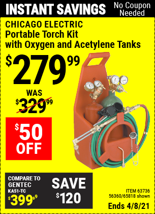 Buy the CHICAGO ELECTRIC Portable Torch Kit with Oxygen and Acetylene Tanks (Item 65818/63736/56360) for $279.99, valid through 4/8/2021.