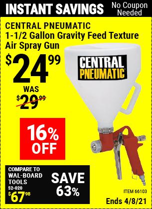 Buy the CENTRAL PNEUMATIC 1-1/2 gallon Gravity Feed Texture Air Spray Gun (Item 66103) for $24.99, valid through 4/8/2021.