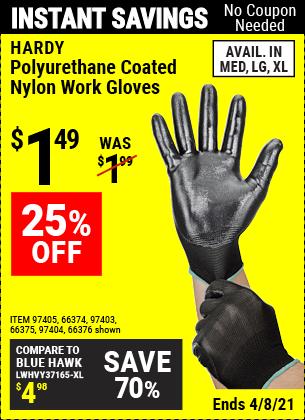 Buy the HARDY Polyurethane Coated Nylon Work Gloves (Item 66374/97403/97404/97405/66375/97405/66376) for $1.49, valid through 4/8/2021.
