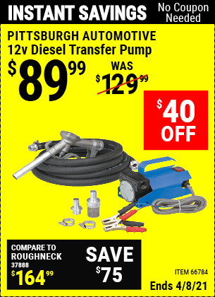 Buy the PITTSBURGH AUTOMOTIVE 12V Diesel Transfer Pump (Item 66784) for $89.99, valid through 4/8/2021.