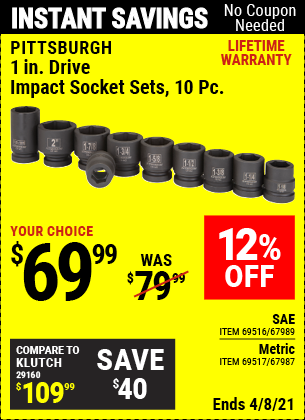 Buy the PITTSBURGH 1 in. Drive Metric/SAE Impact Socket Set 10 Pc. (Item 67987/69517/67989/69516) for $69.99, valid through 4/8/2021.