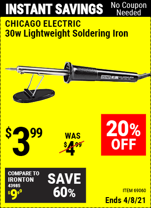 Buy the CHICAGO ELECTRIC 30 Watt Lightweight Soldering Iron (Item 69060) for $3.99, valid through 4/8/2021.