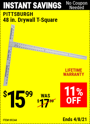 Buy the PITTSBURGH 48 In. Drywall T-Square (Item 69244) for $15.99, valid through 4/8/2021.