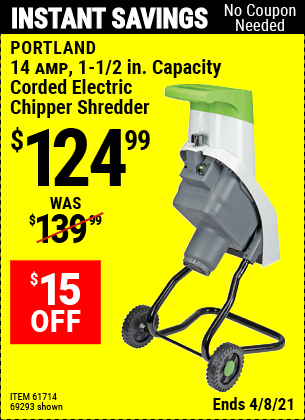 Buy the PORTLAND 14 Amp 1-1/2 in. Capacity Chipper Shredder (Item 69293/61714) for $124.99, valid through 4/8/2021.