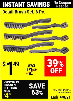 Buy the Detail Brush Set 6 Pc. (Item 69526/93610/62616) for $1.49, valid through 4/8/2021.