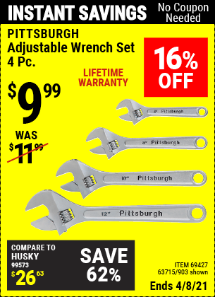 Buy the PITTSBURGH 4 Pc Adjustable Wrench Set (Item 903/63715) for $9.99, valid through 4/8/2021.