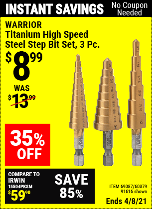Buy the WARRIOR Titanium High Speed Steel Step Bit Set 3 Pc. (Item 91616/69087/60379) for $8.99, valid through 4/8/2021.