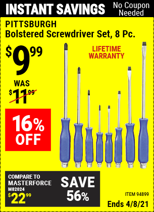 Buy the PITTSBURGH Bolstered Screwdriver Set 8 Pc. (Item 94899) for $9.99, valid through 4/8/2021.