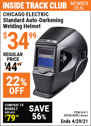 Inside Track Club members can buy the CHICAGO ELECTRIC Standard Auto Darkening Welding Helmet (Item 46092/61611/56358) for $34.99, valid through 4/29/2021.