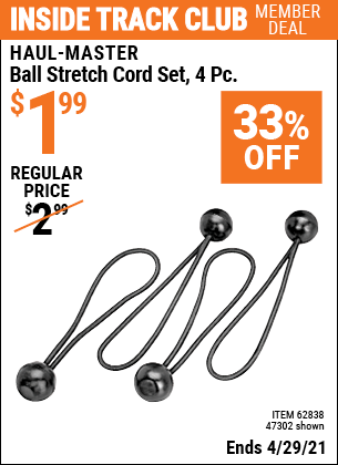 Inside Track Club members can buy the HAUL-MASTER Ball Stretch Cord Set 4 Pc. (Item 47302/62838) for $1.99, valid through 4/29/2021.