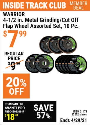 Inside Track Club members can buy the WARRIOR 4-1/2 in. Metal Grinding/Cut off/Flap Wheel Assorted Set 10 Pc. (Item 47572/61178) for $7.99, valid through 4/29/2021.