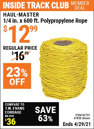 Inside Track Club members can buy the HAUL-MASTER 1/4 in. x 600 ft. Polypropylene Rope (Item 47836/62751) for $12.99, valid through 4/29/2021.