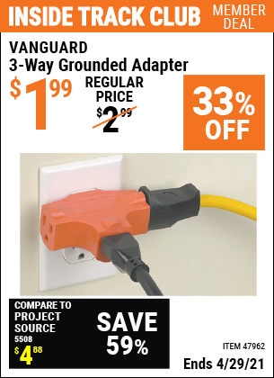 Inside Track Club members can buy the VANGUARD 3-Way Grounded Adapter (Item 47962) for $1.99, valid through 4/29/2021.