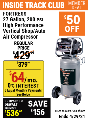Inside Track Club members can buy the FORTRESS 27 Gallon 200 PSI Oil-Free Professional Air Compressor (Item 56403/57254) for $379.99, valid through 4/29/2021.