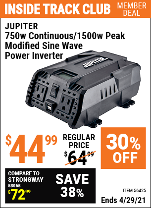 Inside Track Club members can buy the JUPITER 750 Watt Continuous/1500 Watt Peak Modified Sine Wave Power Inverter (Item 56425) for $44.99, valid through 4/29/2021.