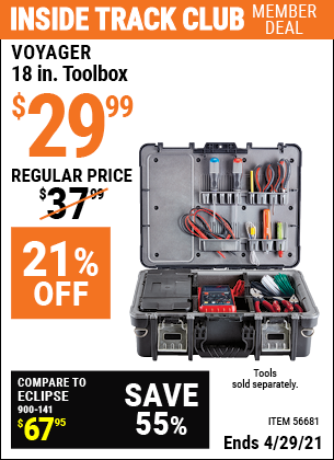 Inside Track Club members can buy the VOYAGER 18 In. Heavy Duty Impact-Resistant Toolbox (Item 56681) for $29.99, valid through 4/29/2021.