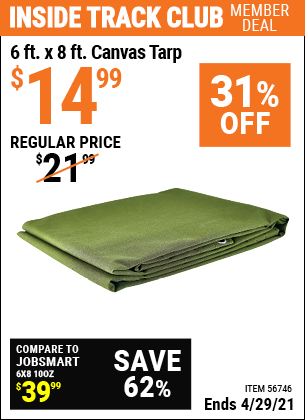 Inside Track Club members can buy the HFT 6 Ft. X 8 Ft. Canvas Tarp (Item 56746) for $14.99, valid through 4/29/2021.