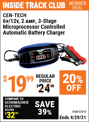 Inside Track Club members can buy the CEN-TECH 6v/12v 2 Amp 3-Stage Microprocessor Controlled Automatic Battery Charger (Item 57015) for $19.99, valid through 4/29/2021.