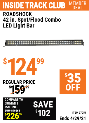 Inside Track Club members can buy the ROADSHOCK 42 In. Spot/Flood Combo LED Light Bar (Item 57054) for $124.99, valid through 4/29/2021.