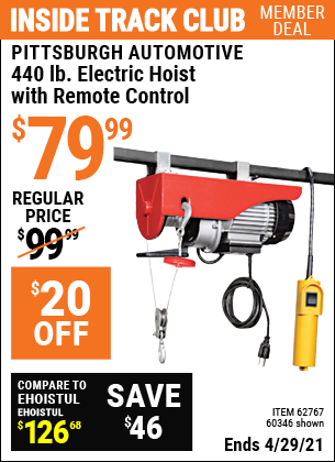 Inside Track Club members can buy the PITTSBURGH AUTOMOTIVE 440 lb. Electric Hoist with Remote Control (Item 60346/62767) for $79.99, valid through 4/29/2021.