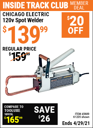 Inside Track Club members can buy the CHICAGO ELECTRIC 120V Spot Welder (Item 61205/45689) for $139.99, valid through 4/29/2021.