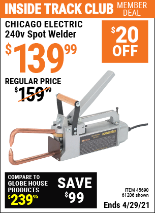 Inside Track Club members can buy the CHICAGO ELECTRIC 240V Spot Welder (Item 61206/45690) for $139.99, valid through 4/29/2021.