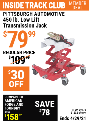 Inside Track Club members can buy the PITTSBURGH AUTOMOTIVE 450 lbs. Low Lift Transmission Jack (Item 61232/39178) for $79.99, valid through 4/29/2021.
