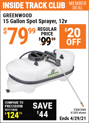Inside Track Club members can buy the GREENWOOD 15 Gallon Spot Sprayer 12 Volt (Item 61263/9583) for $79.99, valid through 4/29/2021.