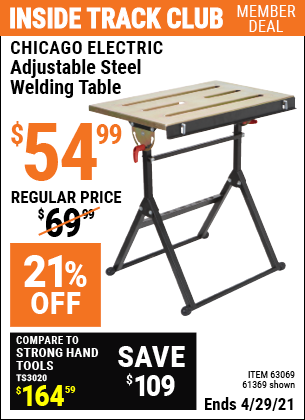 Inside Track Club members can buy the CHICAGO ELECTRIC Adjustable Steel Welding Table (Item 61369/63069) for $54.99, valid through 4/29/2021.