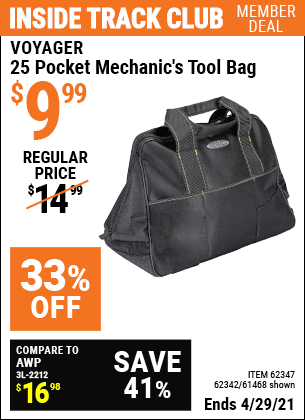Inside Track Club members can buy the VOYAGER 17 in. Rubber Bottom Tool Bag with 25 Pockets (Item 61468/62347/62342) for $9.99, valid through 4/29/2021.