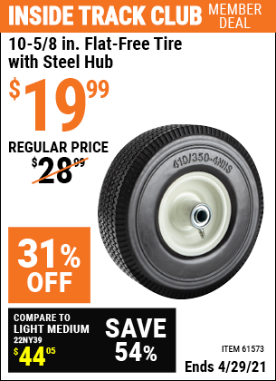 Inside Track Club members can buy the 10-5/8 in. Flat-free Heavy Duty Tire with Steel Hub (Item 61573) for $19.99, valid through 4/29/2021.