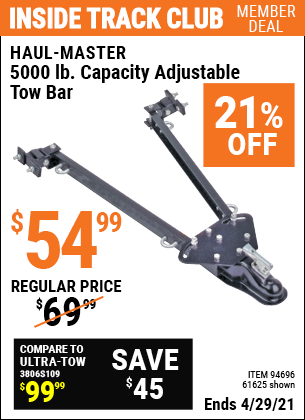 Inside Track Club members can buy the HAUL-MASTER 5000 Lbs. Capacity Adjustable Tow Bar (Item 61625/94696) for $54.99, valid through 4/29/2021.